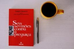 RESENHA | Seis sermões contra a preguiça, de Tiago Cavaco